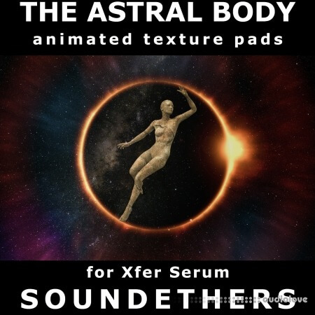Soundethers The Astral Body Synth Presets