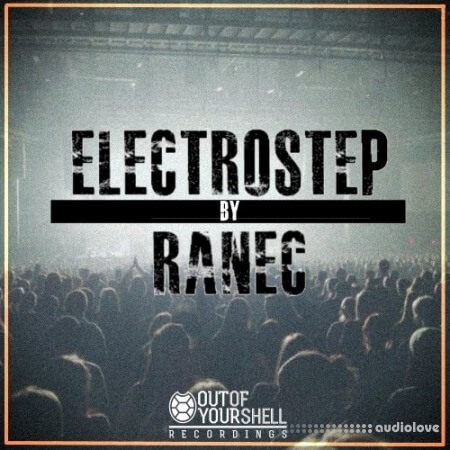 Out Of Your Shell Sounds ElectroStep By Ranec WAV Synth Presets