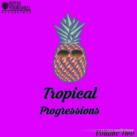 Out Of Your Shell Sounds Tropical Progressions Volume 2 WAV MiDi