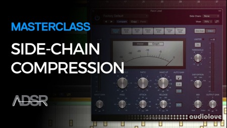 ADSR Sounds Masterclass Side-Chain Compression TUTORiAL