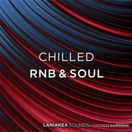 Laniakea Sounds Chilled RnB And Soul WAV MiDi