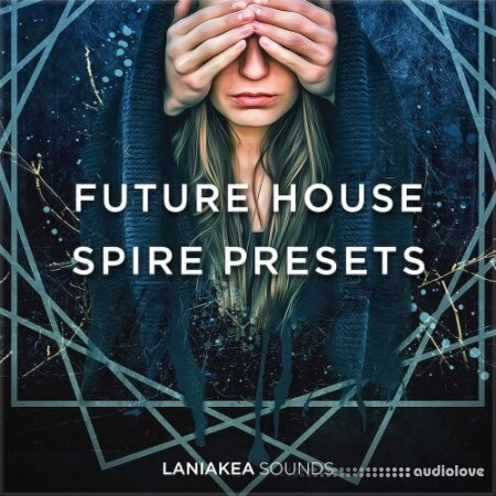 Laniakea Sounds Future House Spire Presets Synth Presets