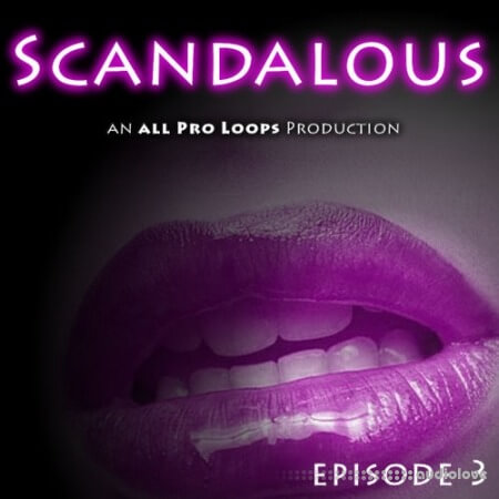 All Pro Loops Scandalous Episode 3 WAV MiDi