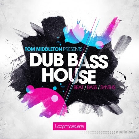 Loopmasters Tom Middleton Dub Bass House MULTiFORMAT
