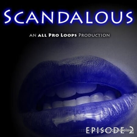 All Pro Loops Scandalous Episode 2 WAV MiDi