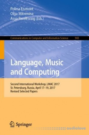 Language Music and Computing: Second International Workshop LMAC 2017 PDF EPUB