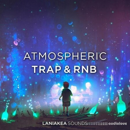 Laniakea Sounds Atmospheric Trap And RnB WAV