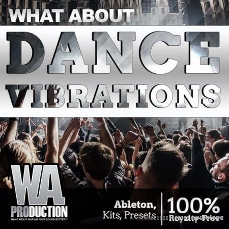 WA Production What About Dance Vibrations WAV MiDi Synth Presets DAW Templates