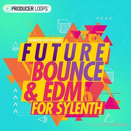 Producer Loops Future Bounce and EDM For Sylenth Synth Presets