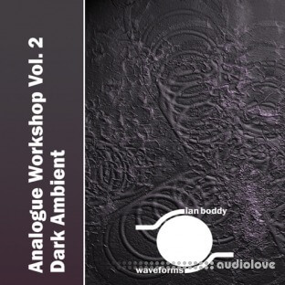 Ian Boddy Analogue Workshop Vol.2: Dark Ambient