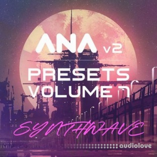 Sonic Academy ANA 2 Presets Vol.7 Synthwave