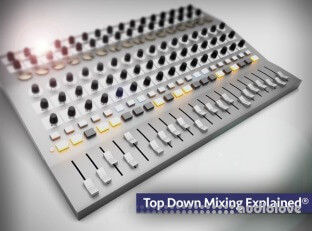 Groove3 Top Down Mixing Explained