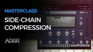 ADSR Sounds Masterclass Side-Chain Compression