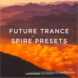 Laniakea Sounds Future Trance Spire Presets