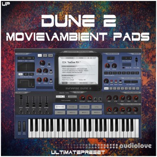 Ultimate Preset Dune 2 Movie and Ambient Pads