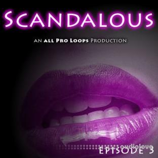 All Pro Loops Scandalous Episode 3