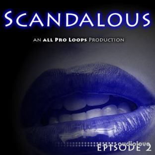 All Pro Loops Scandalous Episode 2