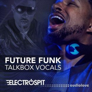 ElectroSpit Future Funk Talkbox Vocals