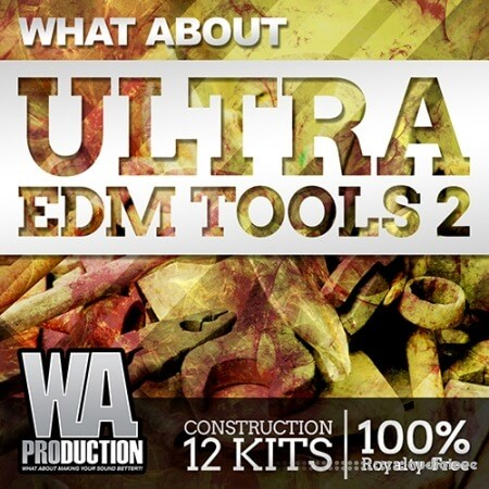 WA Production What About Ultra EDM Tools 2 WAV MiDi Synth Presets