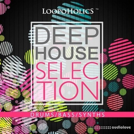 Loopoholics Deep House Selection WAV