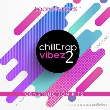 Loopoholics Chilltrap Vibez 2 WAV MiDi