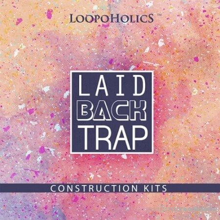 Loopoholics Laidback Trap WAV MiDi