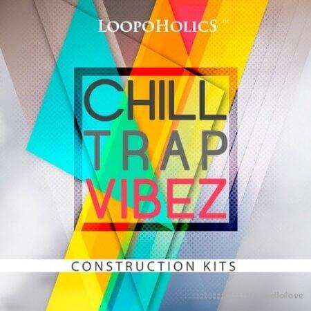 Loopoholics Chilltrap Vibez WAV MiDi