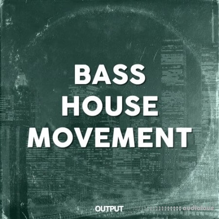 Output Bass House Movement WAV