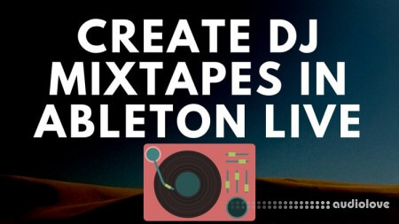 SkillShare Learn To Dj In Ableton Live Dj Mixtape and Radio Show in Ableton TUTORiAL