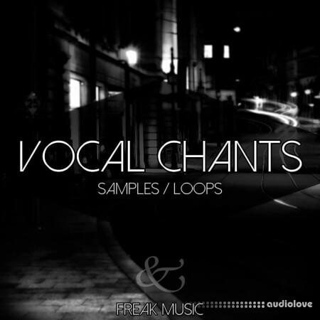 Freak Music Vocal Chants WAV