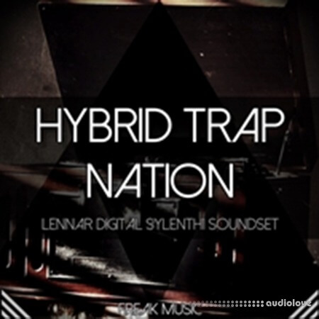 Freak Music Hybrid Trap Nation Synth Presets