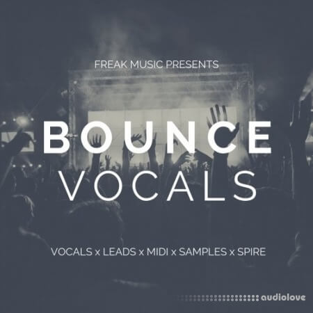Freak Music Bounce Vocals WAV MiDi Synth Presets