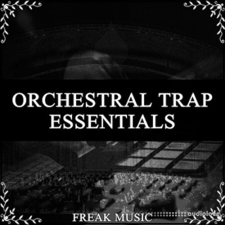 Freak Music Orchestral Trap Essentials
