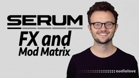 SkillShare Serum Synthesizer by Xfer FX + Mod Matrix TUTORiAL