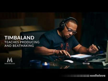 MasterClass Timbaland Teaches Producing and Beatmaking TUTORiAL