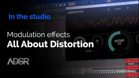 ADSR Sounds Modulation Effects All about Distortion, from subtle to extreme Phasers