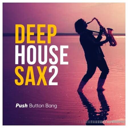 Push Button Bang Deep House Sax 2 WAV