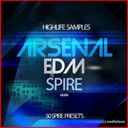 HighLife Samples Arsenal EDM Spire WAV Synth Presets