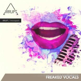 IRRUPT Audio Freaked Vocals