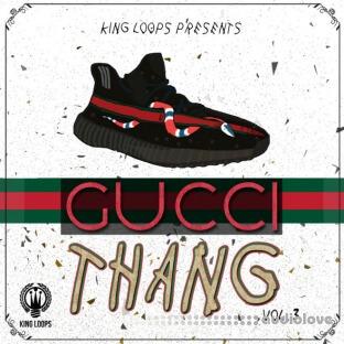 King Loops Gucci Thang Vol.3
