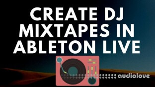 SkillShare Learn To Dj In Ableton Live Dj Mixtape and Radio Show in Ableton