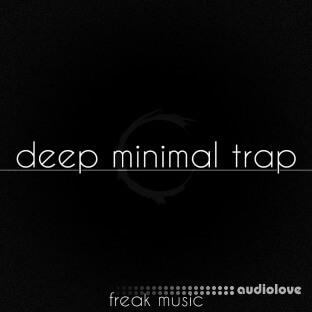 Freak Music Deep Minimal Trap