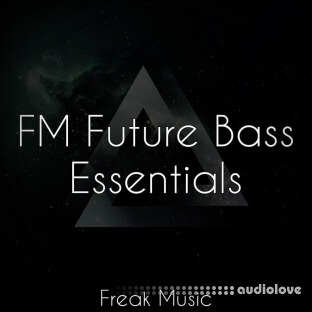 Freak Music FM Future Bass Essentials