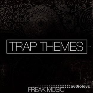 Freak Music Trap Themes