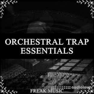 Freak Music Orchestral Trap Essentials
