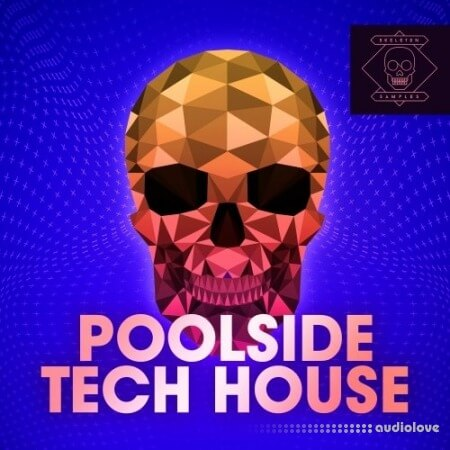 Skeleton Samples Poolside Tech House