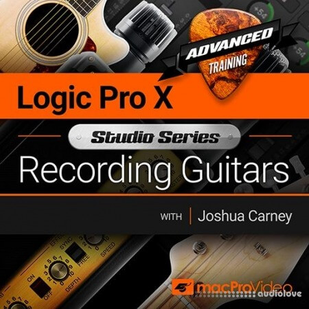 MacProVideo Logic Pro X 501 Studio Series Recording Guitars TUTORiAL