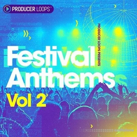 Producer Loops Festival Anthems Vol.2