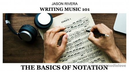 SkillShare Writing Music 101 The Basics of Notation TUTORiAL