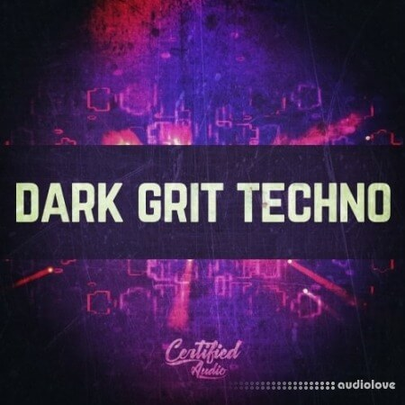 Certified Audio LLC Dark Grit Techno WAV